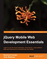 jQuery Mobile Web Development Essentials Front Cover