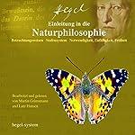 Einleitung in die Naturphilosophie: Betrachtungsweisen / Stufensystem / Notwendigkeit, Zufälligkeit, Freiheit | Georg Wilhelm Friedrich Hegel