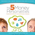 The Five Money Personalities: Speaking the Same Love and Money Language Audiobook by Bethany Palmer, Scott Palmer Narrated by Bethany Palmer, Scott Palmer
