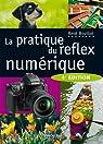 La pratique du reflex numérique par Bouillot
