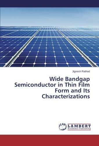 Wide Bandgap Semiconductor in Thin Film Form and Its Characterizations