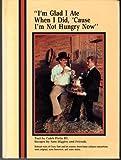 I'm Glad I Ate When I Did 'Cause I'm Not Hungry Now, Caleb Pirtle, 091886500X