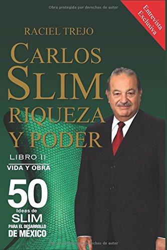 Carlos Slim Riqueza y Poder: Vida y Obra (Spanish Edition) [RACIEL TREJO] (Tapa Blanda)