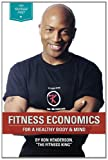 FITNESS ECONOMICS:for a Healthy Body and Mind, Ron Henderson, 0615499260