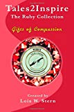 Tales2Inspire ~ The Ruby Collection_Kindle: Gifts of Compassion