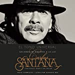 El Tono Universal [The Universal Tone]: Mi Historia en la Luz [My History in the Light] | Carlos Santana,Ashley Kahn