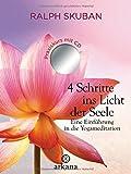 4 Schritte ins Licht der Seele: Eine Einführung in die Yogameditation, mit CD