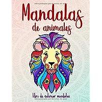 Mandalas de animales: 50 mandalas de animales para niños a partir de 6 años: creatividad, concentración y relajación