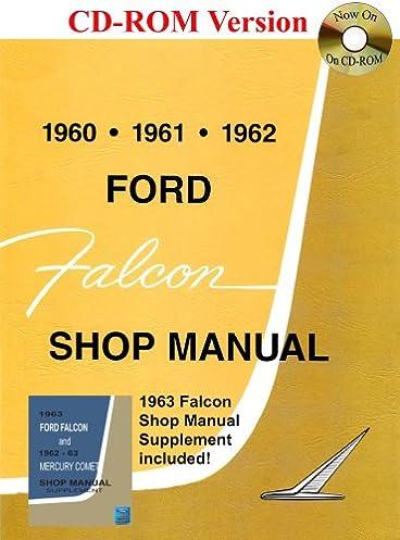 1960 1963 ford falcon shop manual ford motor company david e rh amazon com 1963 ford falcon repair manual 1964 ford falcon shop manual