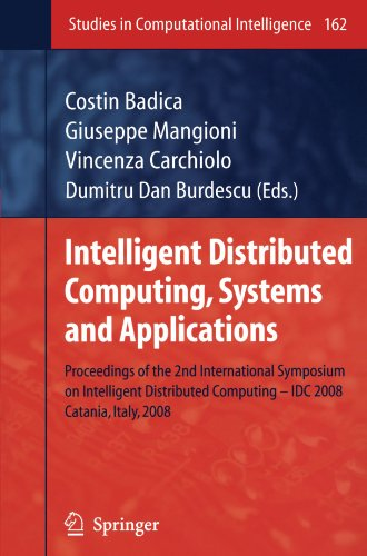 Intelligent Distributed Computing, Systems and Applications: Proceedings of the 2nd International Symposium on Intelligent Distributed Computing - IDC ... 2008 (Studies in Computational Intelligence)