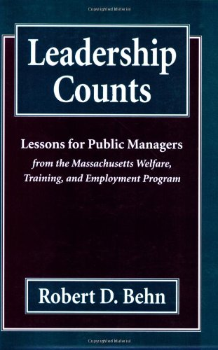 Leadership Counts: Lessons for Public Managers from the Massachusetts Welfare, Training, and Employment Program