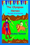 The Olympian Heroes Book #1: the Bolt of Destruction, Keshav Ramesh, 149935651X