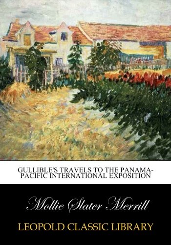 gullible-s-travels-to-the-panama-pacific-international-exposition