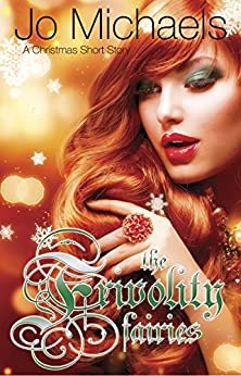 The Frivolity Fairies: A Christmas Short Story by [Michaels, Jo]