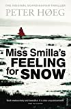 Miss Smilla's Feeling for Snow by Peter Høeg front cover
