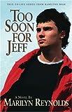 Too Soon for Jeff, Marilyn Reynolds, 0930934911