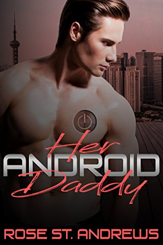 Her Android Daddy