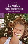 Le guide des femmes : Santé, liberté, égalité par Kadès