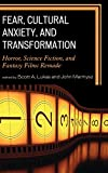 img - for Fear, Cultural Anxiety, and Transformation: Horror, Science Fiction, and Fantasy Films Remade book / textbook / text book