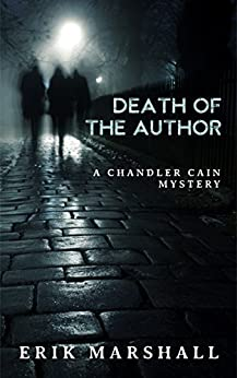 Death of the Author: A Chandler Cain Mystery: An academic detective story by [Marshall, Erik]