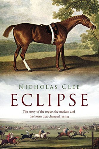 (Eclipse: The Horse That Changed Racing History Forever)