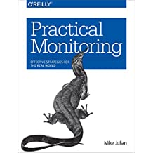 Practical Monitoring: Effective Strategies for the Real World