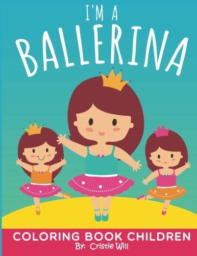 I'm A Ballerina: Coloring Book ()