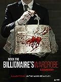 Inside The Billionaire's Wardrobe