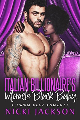 Search : Italian Billionaire's Miracle Black Baby (A BWWM Baby Romance)