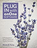 Plug in with Onone Software, Nicole S. Young, 0321862783