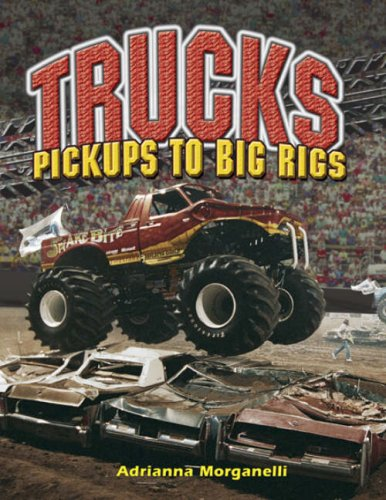 Trucks: Pickups to Big Rigs (Automania!)