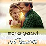 Then He Kissed Me | Maria Geraci