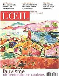 Revue d'art l'oeil n° 571/ fauvisme un centenaire en couleurs par  L'Oeil