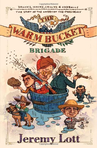 Read Online The Warm Bucket Brigade: The Story of the American Vice Presidency pdf epub