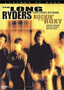 Long Ryders: Rockin' at the Roxy