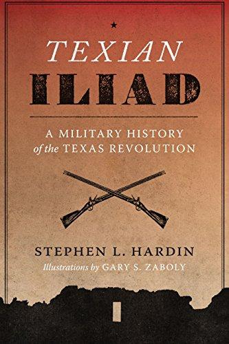 Texian Iliad: A Military History of the Texas Revolution