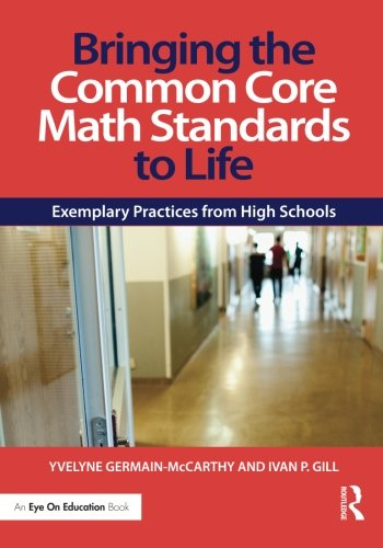 High School Standards Math (Bringing the Common Core Math Standards to Life: Exemplary Practices from High Schools (Eye on Education))