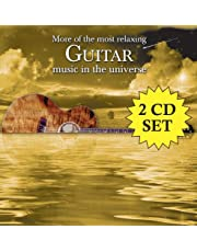 More Of The Most Relaxing Guitar Music In The Universe [2 CD]