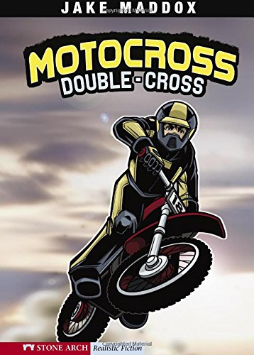 - Motocross Double-Cross (Jake Maddox Sports Stories)