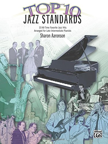 Top 10 Jazz Standards: 10 All-Time Favorite Jazz Hits (Top 10 Series)