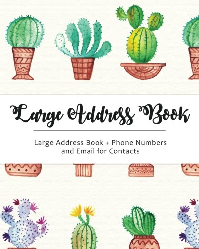 Large Address Book: Jumbo Size for Seniors : Big & Easy to write - Phone Numbers & Email & Contacts for Reference : Cactus Design (Jumbo Address Book) (Volume 1)