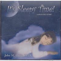 It's Sleepy Time! A Bedtime Story