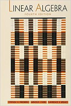 Linear algebra 4th edition friedberg
