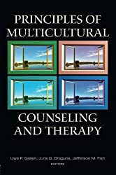 Principles of Multicultural Counseling and Therapy (Counseling and Psychotherapy: Investigating Practice from Scientific, Historical, and Cultural Perspectives)