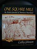 One Square Mile : An Artist's Journal of America's Heartland, Johnson, Cathy, 0802773931