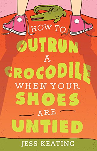 How to Outrun a Crocodile When Your Shoes Are Untied (My Life Is a Zoo)