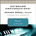 Keyboard Conversations: Mozart and Friends | Jeffrey Siegel