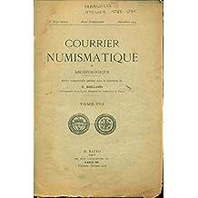 Courrier Numismatique et archéologique. Tome VIII. Marseille Atelier 1786-1791. Expert M. Ratto