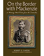On the Border with Mackenzie; Or, Winning West Texas from the Comanches, Volume 23
