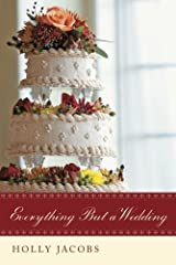Everything But a Wedding (Everything But? Book 3)